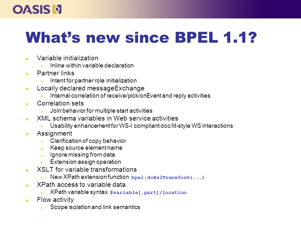 What's new since BPEL 1.1 Variable initialization Partner links