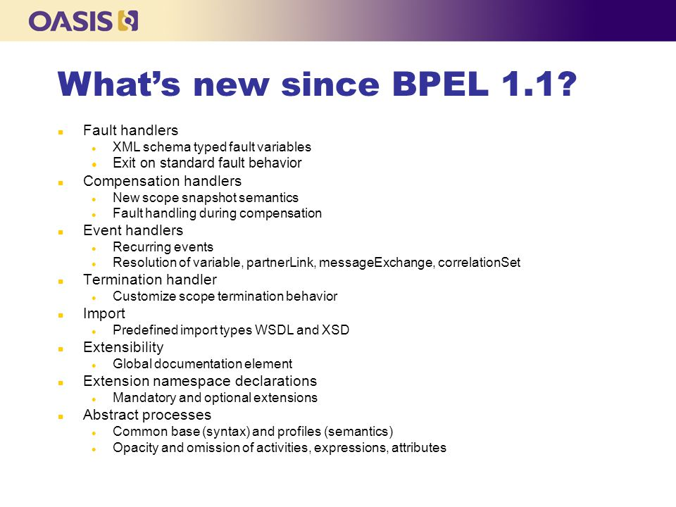 What's new since BPEL 1.1 Fault handlers Compensation handlers