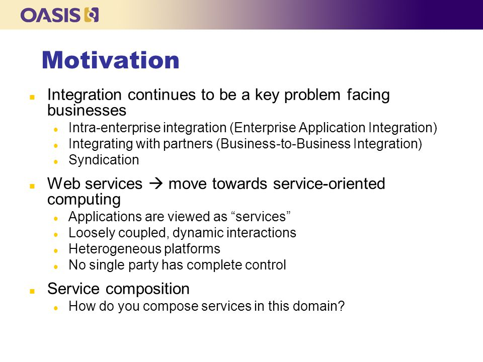 Motivation Integration continues to be a key problem facing businesses
