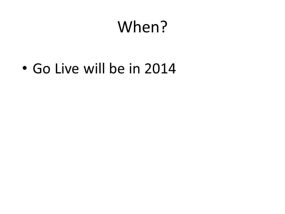 When Go Live will be in 2014