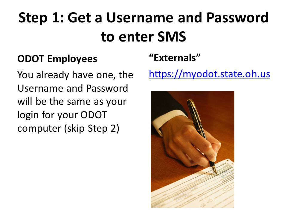 Step 1: Get a Username and Password to enter SMS