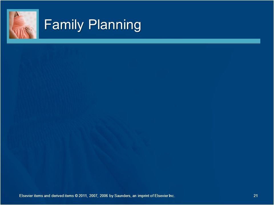 Family Planning Elsevier items and derived items © 2011, 2007, 2006 by Saunders, an imprint of Elsevier Inc.