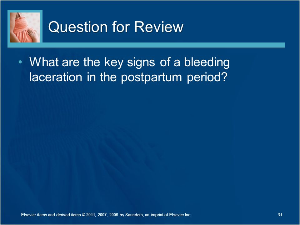 Question for Review What are the key signs of a bleeding laceration in the postpartum period