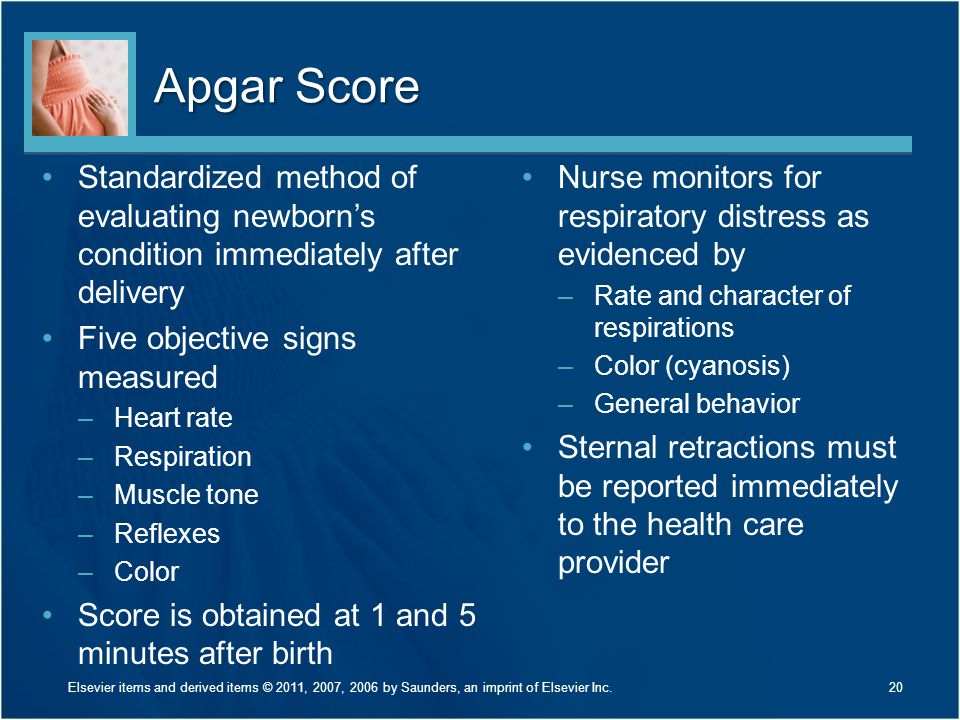 Apgar Score Standardized method of evaluating newborn's condition immediately after delivery. Five objective signs measured.