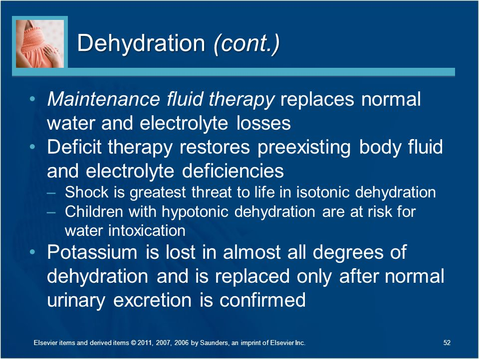 Dehydration (cont.) Maintenance fluid therapy replaces normal water and electrolyte losses.