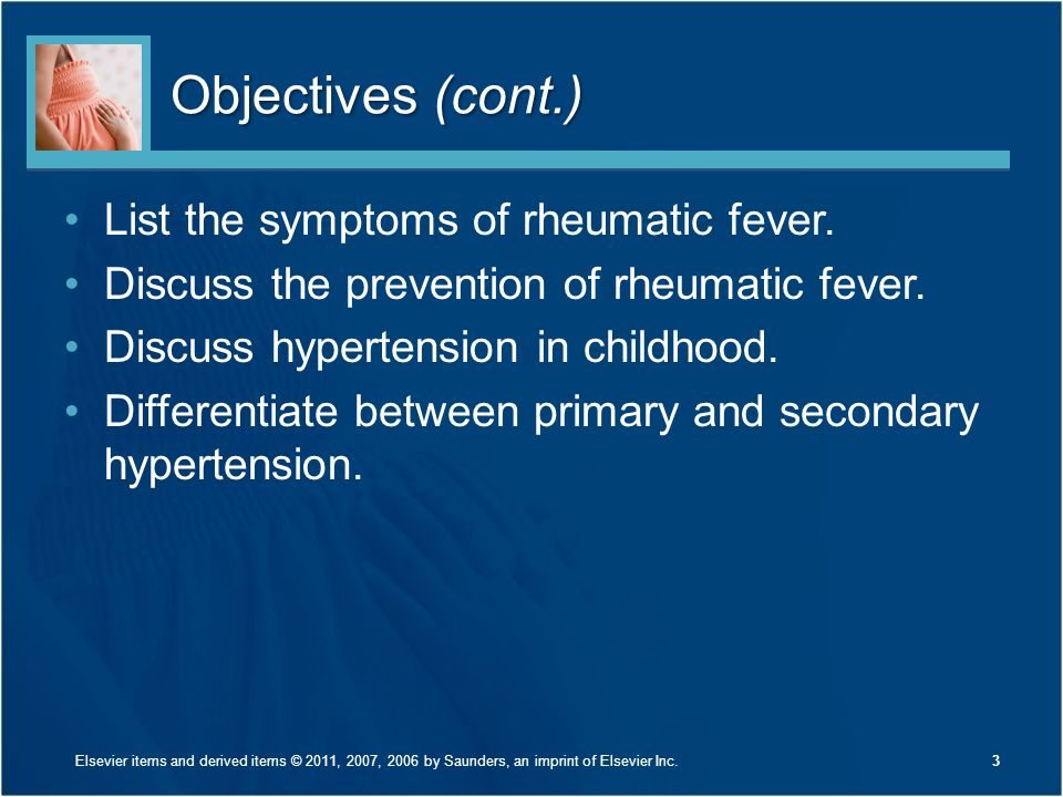 Objectives (cont.) List the symptoms of rheumatic fever.