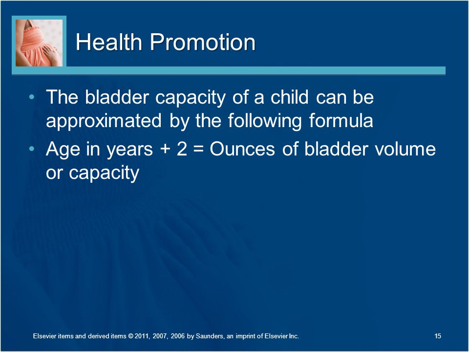 Health Promotion The bladder capacity of a child can be approximated by the following formula.