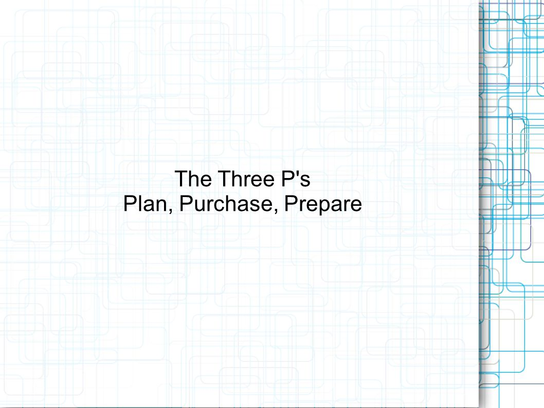 The Three P s Plan, Purchase, Prepare