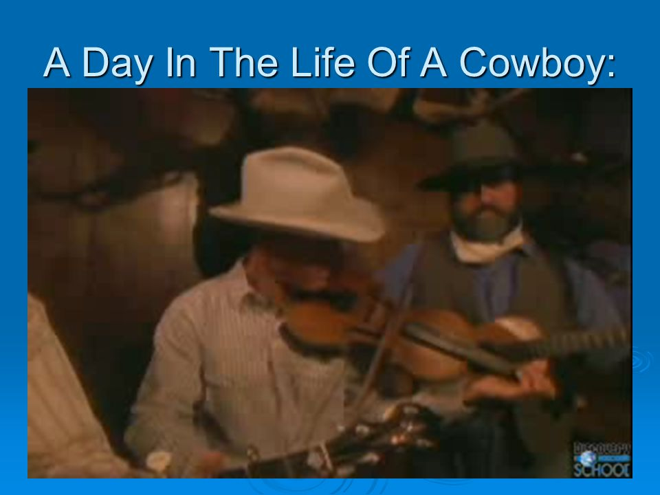 A Day In The Life Of A Cowboy: