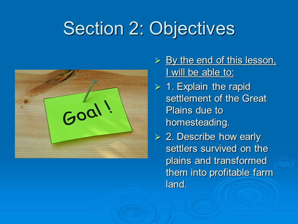Section 2: Objectives By the end of this lesson, I will be able to: