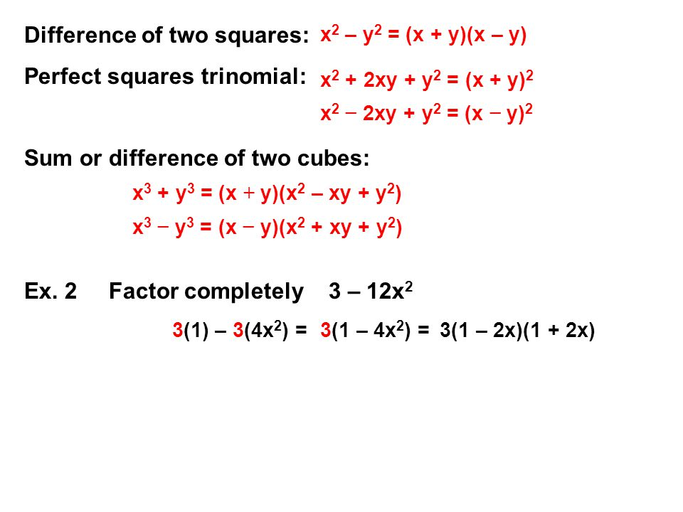 Difference of two squares: Perfect squares trinomial: