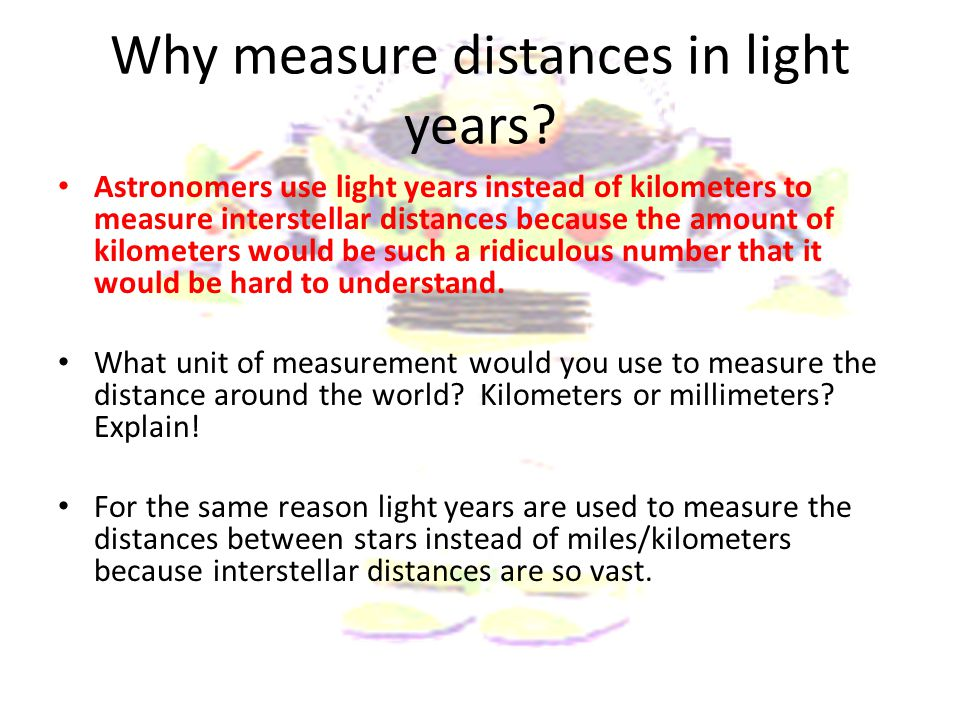 Why measure distances in light years