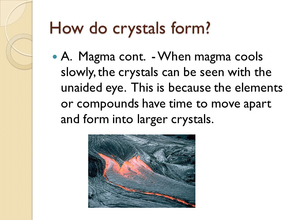 How do crystals form