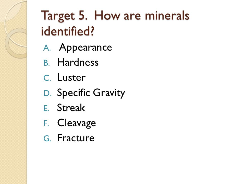 Target 5. How are minerals identified