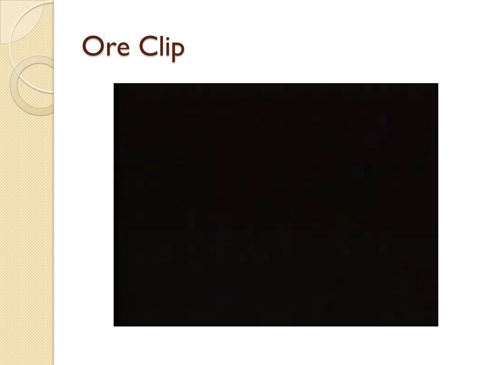 Ore Clip