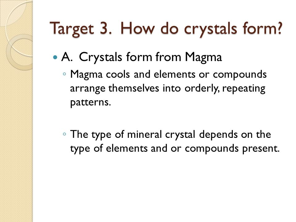 Target 3. How do crystals form