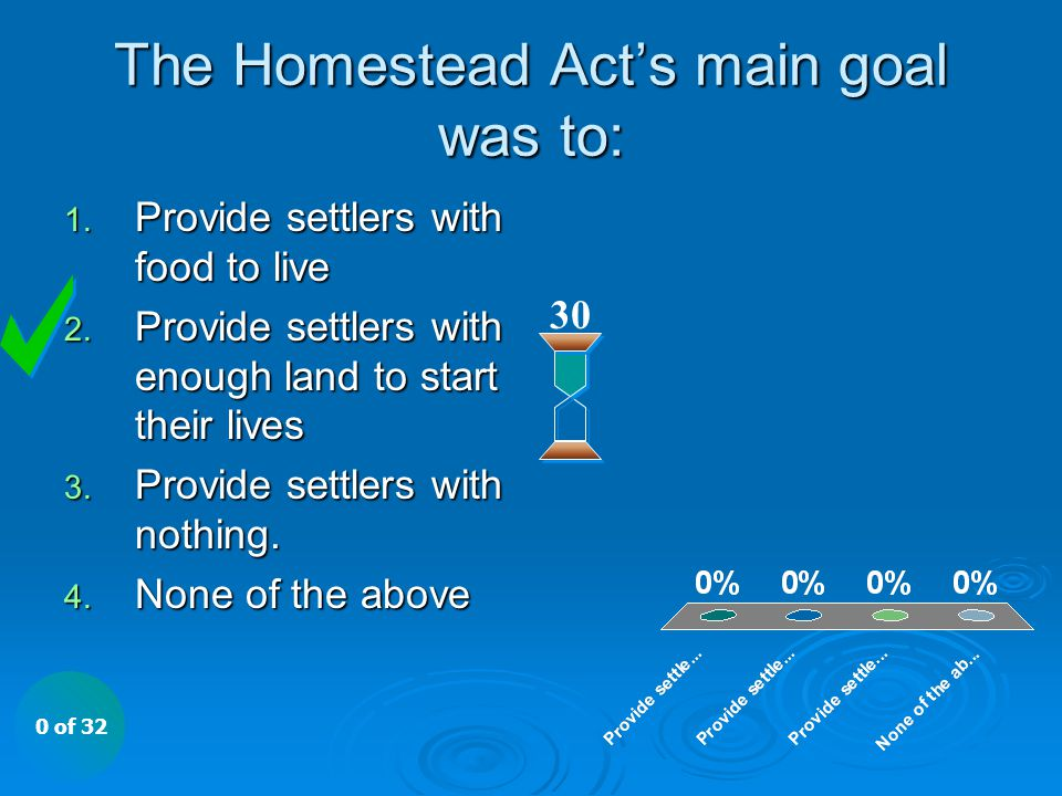 The Homestead Act's main goal was to: