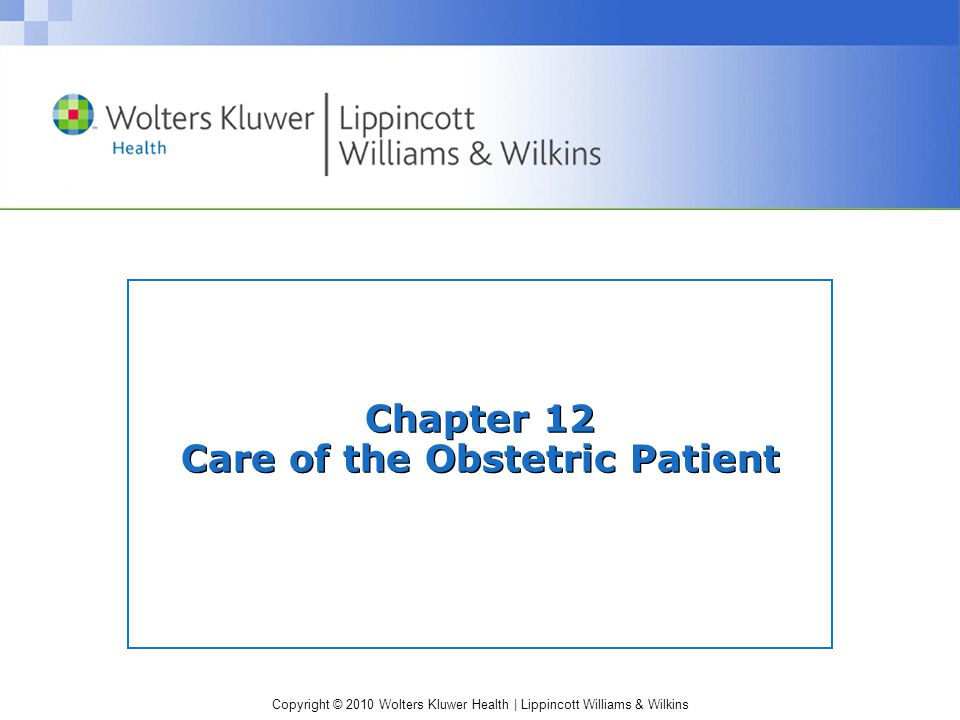 Chapter 12 Care of the Obstetric Patient