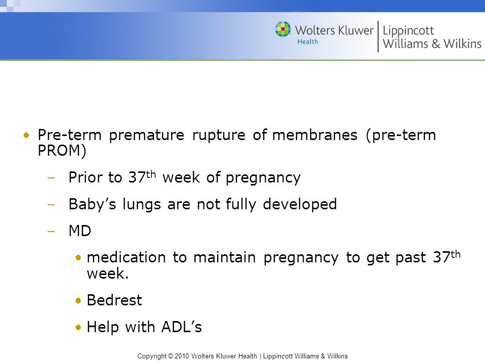 Pre-term premature rupture of membranes (pre-term PROM)