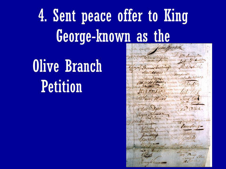 4. Sent peace offer to King George-known as the