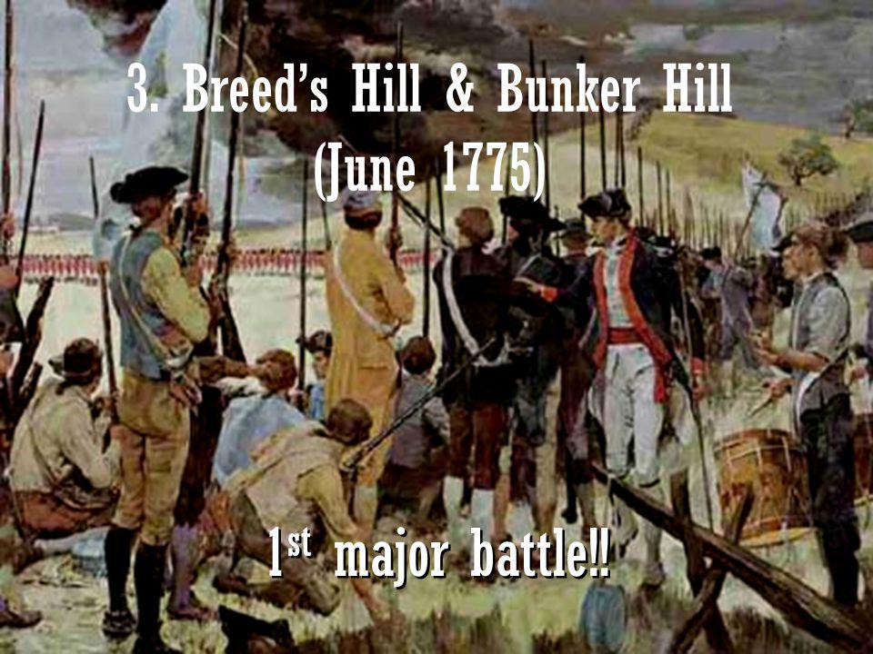 3. Breed's Hill & Bunker Hill (June 1775)