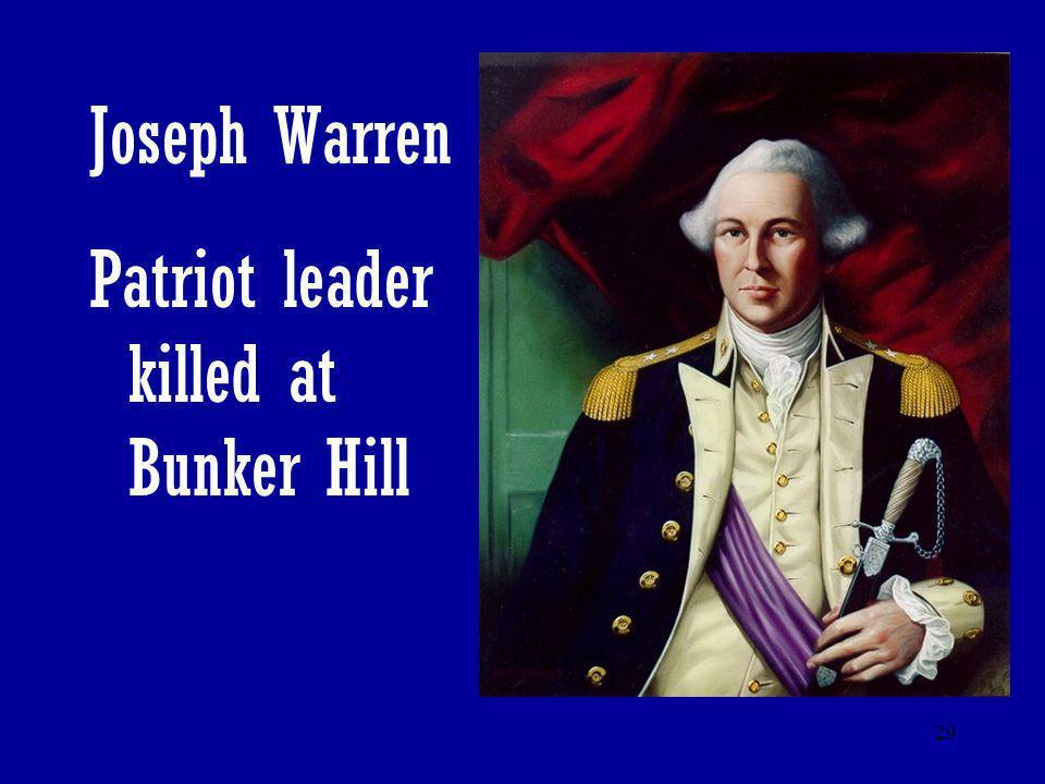 Joseph Warren Patriot leader killed at Bunker Hill