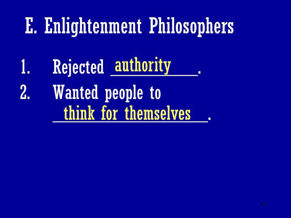 E. Enlightenment Philosophers
