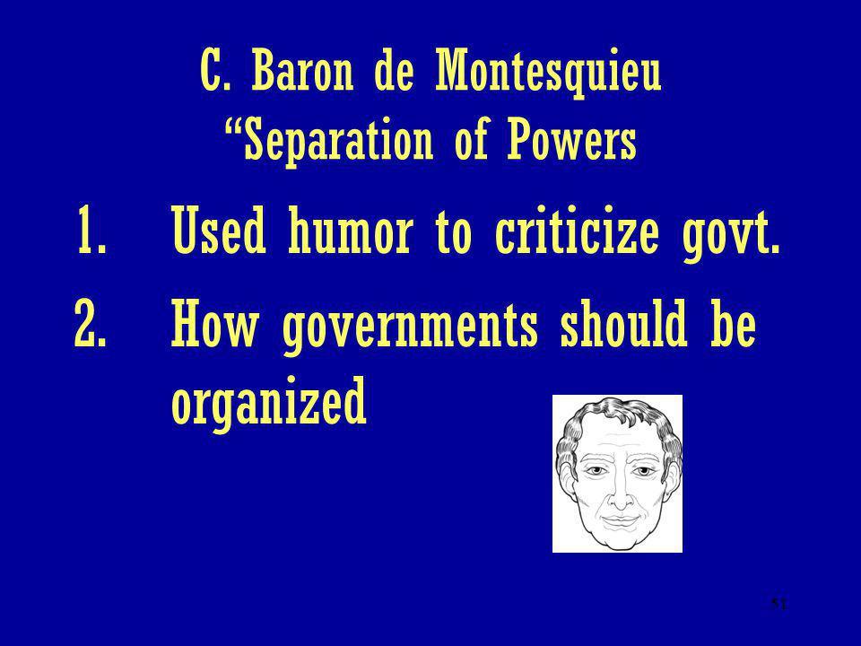 C. Baron de Montesquieu Separation of Powers