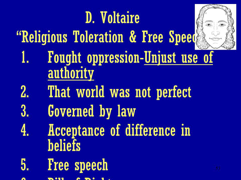D. Voltaire Religious Toleration & Free Speech