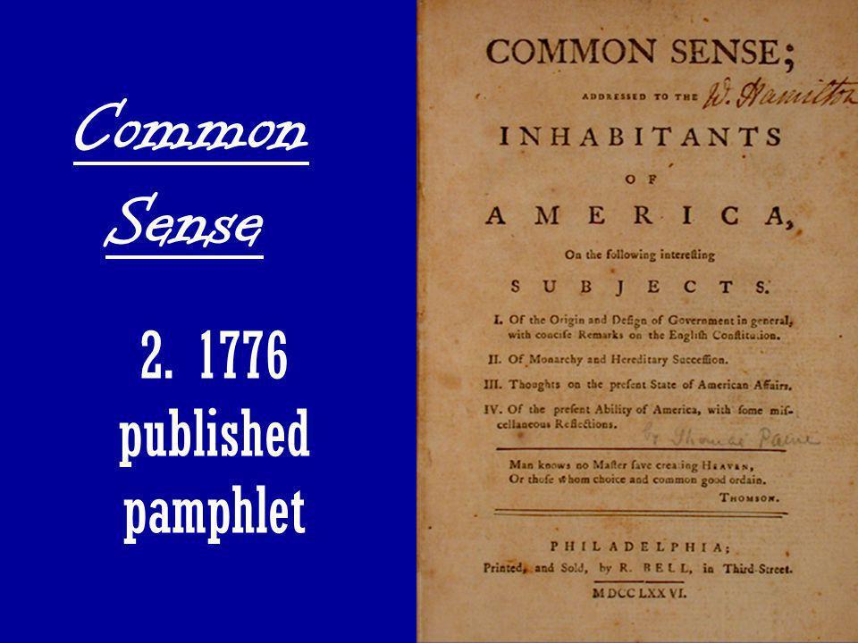 Common Sense 2. 1776 published pamphlet