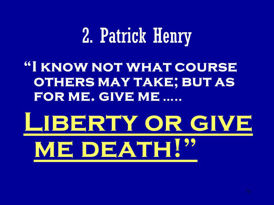 Liberty or give me death!