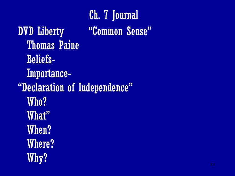 Ch. 7 Journal DVD Liberty Common Sense Thomas Paine. Beliefs- Importance- Declaration of Independence