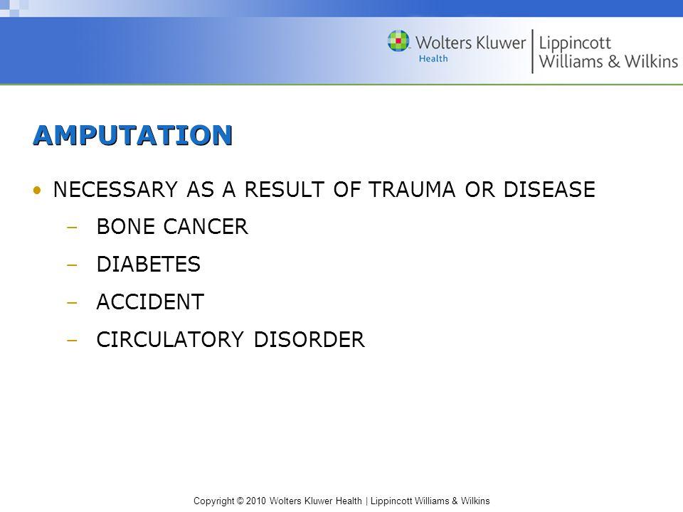 AMPUTATION NECESSARY AS A RESULT OF TRAUMA OR DISEASE BONE CANCER