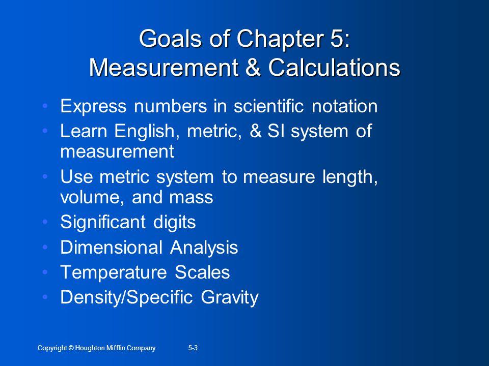 Goals of Chapter 5: Measurement & Calculations