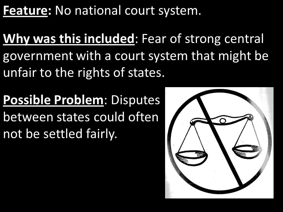 Feature: No national court system.