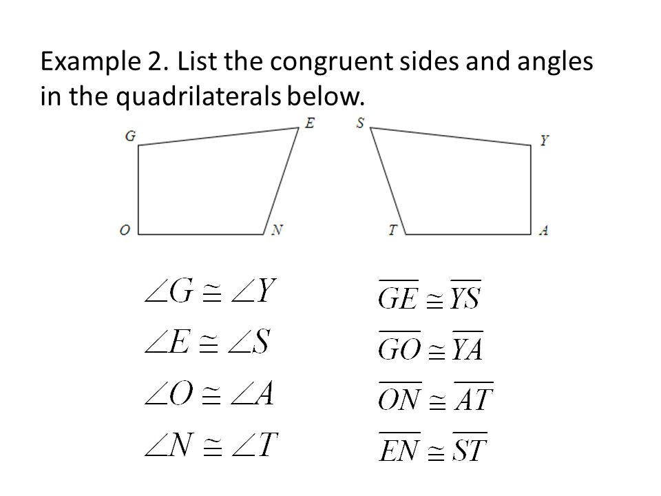 Example 2. List the congruent sides and angles in the quadrilaterals below.