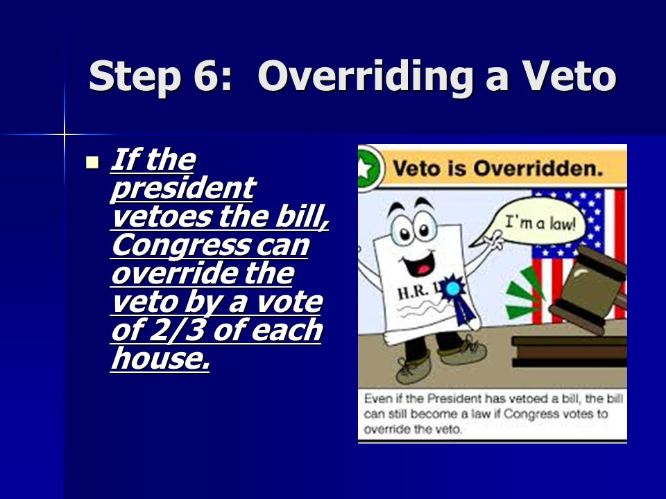 Step 6: Overriding a Veto