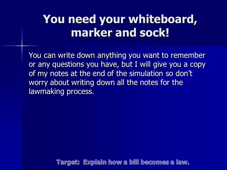 You need your whiteboard, marker and sock!