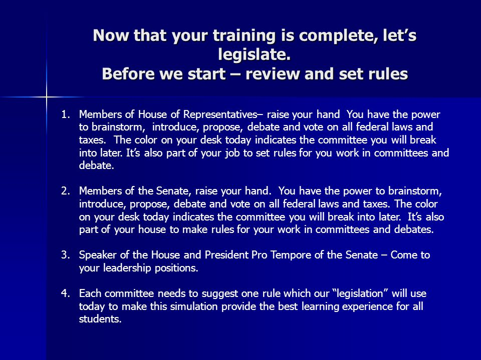 Now that your training is complete, let's legislate