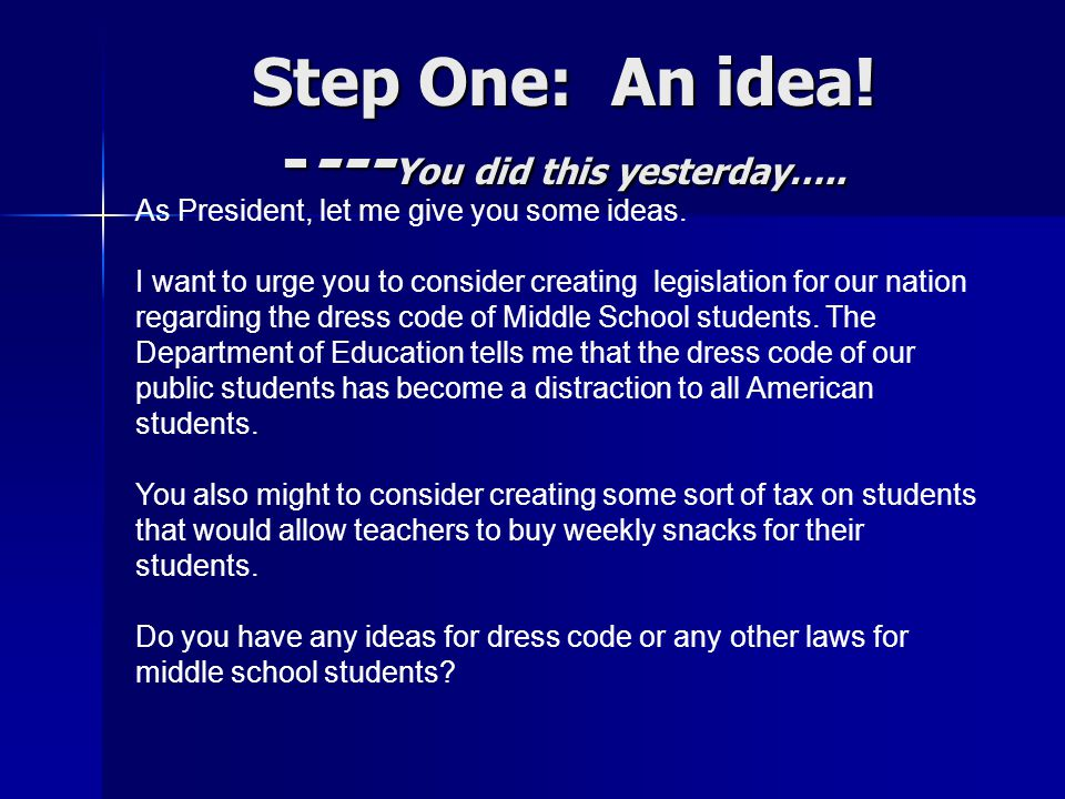 Step One: An idea! ----You did this yesterday…..