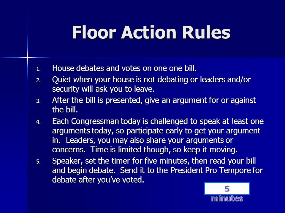 Floor Action Rules House debates and votes on one one bill.