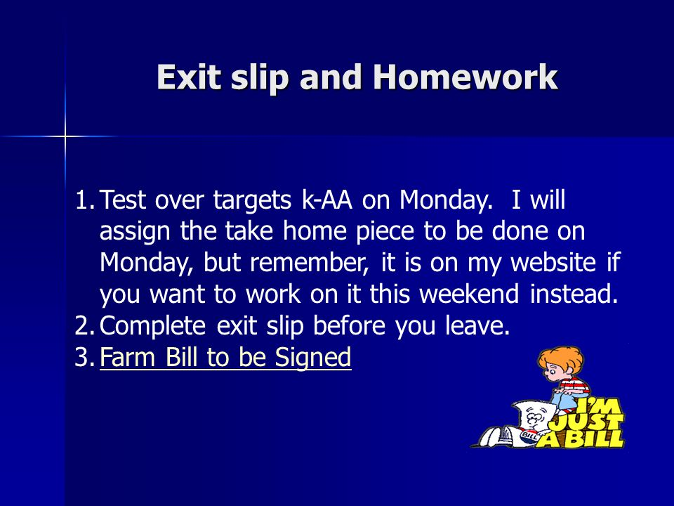 Exit slip and Homework
