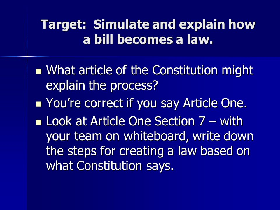 Target: Simulate and explain how a bill becomes a law.