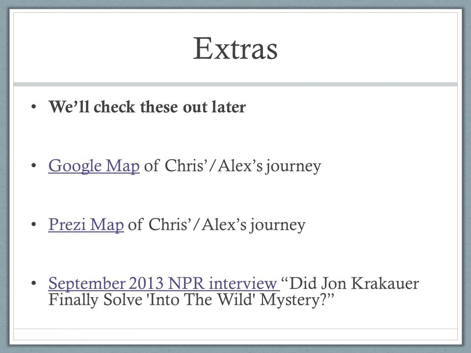 Extras We'll check these out later Google Map of Chris'/Alex's journey
