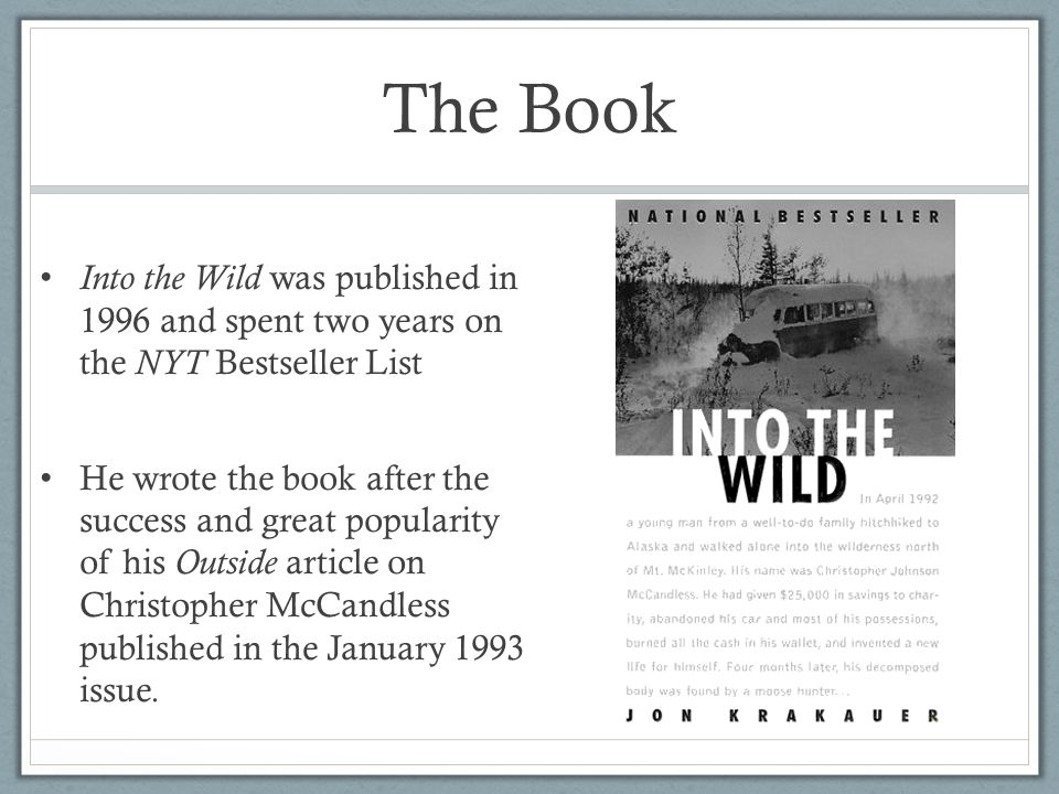 The Book Into the Wild was published in 1996 and spent two years on the NYT Bestseller List.