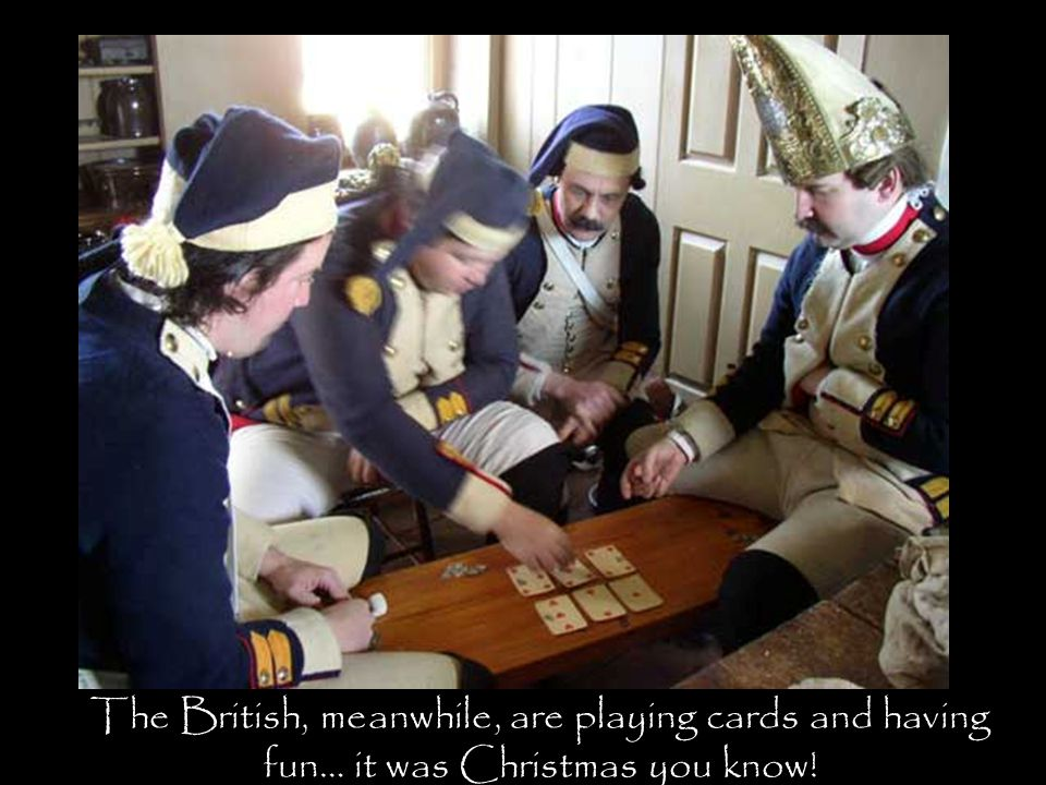 The British, meanwhile, are playing cards and having fun… it was Christmas you know!