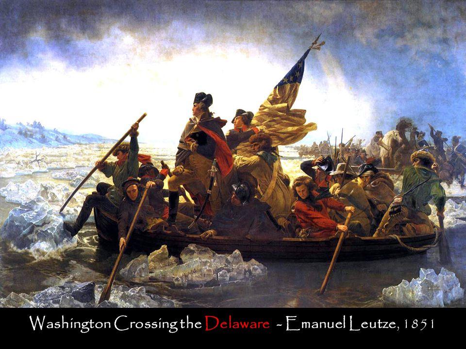 Washington Crossing the Delaware - Emanuel Leutze, 1851
