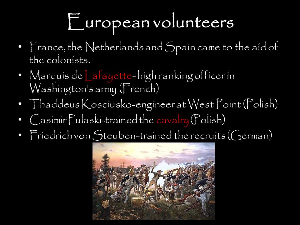 European volunteers France, the Netherlands and Spain came to the aid of the colonists.