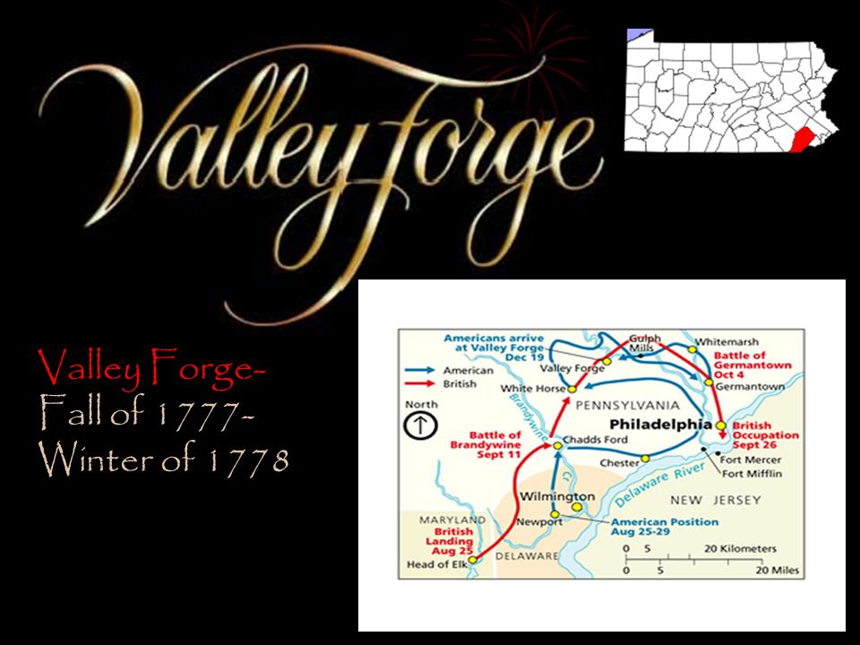 Valley Forge- Fall of 1777-Winter of 1778