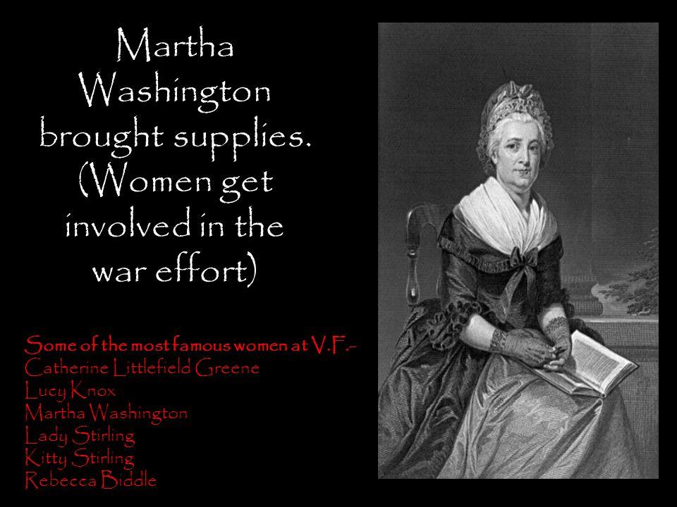 Martha Washington brought supplies